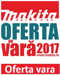 Promotia Makita Vara 2017